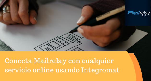 Conecta Mailrelay con cualquier servicio online usando Integromat