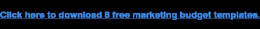 Haga clic aquí para descargar 8 plantillas de presupuesto de marketing gratuitas.